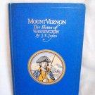 Mount Vernon, The Home Of Washington. J. E. Jones, author. Illust. Continental Trust Company. VG+
