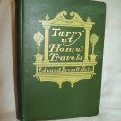 Tarry At Home Travels. Edward Everett Hale, author. Illustrated. 1st Edition, 1st Printing. VG