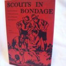 Scouts In Bondage. Michael Bell, author. Illustrated. 1st Edition. As New.