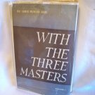 With The Three Masters. Rai Sahib Munshi Ram, author. Illustrated. Vol. I, 1942 - 44. VG/Good