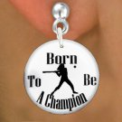 """SWW1143SE2 - """"BORN TO BE A CHAMPION"""" SOFTBALL  CHARM EARRINGS"""