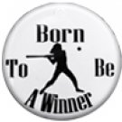 "SWW1147SC - ""BORN TO BE A WINNER - SOFTBALL"""