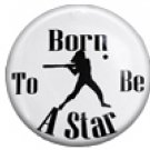 "SWW1150SC - ""BORN TO BE A STAR - SOFTBALL"""