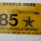 1985 TEXAS PLATE RENEWAL STICKER MOTORCYCLE/MOPED