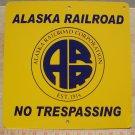 ORIGINAL ALASKA RAILROAD NO TRESPASSING SIGN NEW/UNUSED