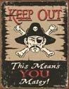 Pirate Keep Out Tin Sign #1289