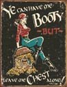 Booty And Chest tin sign #1256