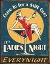 Stiff One Ladies Night tin sign #1298
