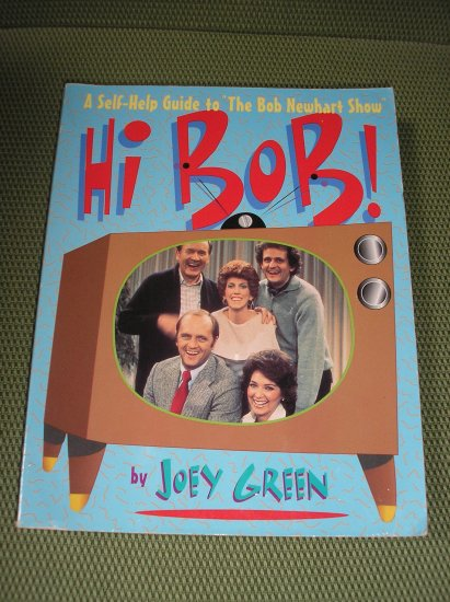 "Hi Bob!  A Self-Help Guide to ""The Bob Newhart Show"" book by Joey Green"