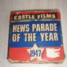 CASTLE FILMS NEWS PARADE OF THE YEAR - 1947 - 8MM HEADLINE EDITION! RARE, COLLECTIBLE!