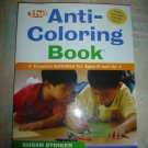THE ANTI-COLORING BOOK: CREATIVE ACTIVITIES FOR AGES 6 AND UP by SUSAN STRIKER, EDWARD KIMMEL - NEW!