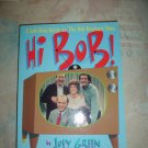 HI BOB!: A SELF-HELP GUIDE TO THE BOB NEWHART SHOW by JOEY GREEN!