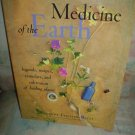 Medicine of the Earth:Legends,Recipes,Remedies and Cultivation of Healing Plants by Fischer-Rizzi!