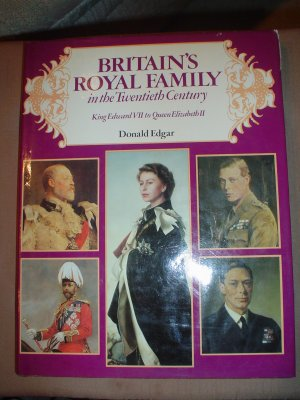 BRITAIN'S ROYAL FAMILY IN THE TWENTIETH CENTURY (HARDCOVER) by Donald EDGAR!