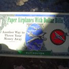 PAPER AIRPLANES WITH DOLLAR BILLS: ANOTHER WAY TO THROW YOUR MONEY AWAY (SPIRAL-BOUND)!