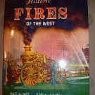 HISTORIC FIRES OF THE WEST HARDCOVER BOOK by RALPH W. ANDREWS!