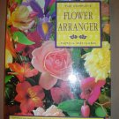 THE COMPLETE FLOWER ARRANGER (Hardcover) by PAMELA WESTLAND!