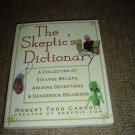 THE SKEPTIC'S DICTIONARY:A COLLECTION OF STRANGE BELIEFS,AMUSING DECEPTIONS & DANGEROUS DELUSIONS!