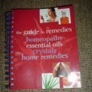 THE GUIDE TO REMEDIES, HOMEOPATHY, ESSENTIALS OILS, CRYSTALS & HOME REMEDIES (Spiral-bound) book!