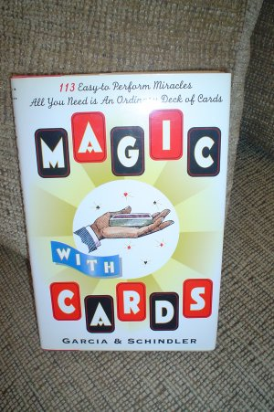 MAGIC WITH CARDS: 113 EASY-TO-PERFORM MIRACLES WITH AN ORDINARY DECK OF CARDS BOOK!