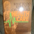 WHAT TO DO WHEN YOU CAN'T AFFORD HEALTH CARE:The A-to-Z Sourcebook for the Entire Family~Lesko!