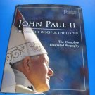 JOHN PAUL II: THE MAN,THE DISCIPLE,THE LEADR: THE COMPLETE ILLUSTRATED BIOGRAPHY by READER'S DIGEST!