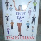 TRACEY TAKES ON hardcover book by TRACEY ULLMAN - with CUT-OUT-AND-KEEP TRACEY!