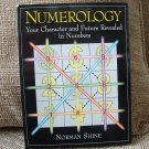NUMEROLOGY: YOUR CHARACTER AND FUTURE REVEALED IN NUMBERS by Norman Shine!