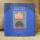 THE SECRET LANGUAGE OF DREAMS: A VISUAL KEY TO DREAMS AND THEIR MEANINGS by David Fontana!