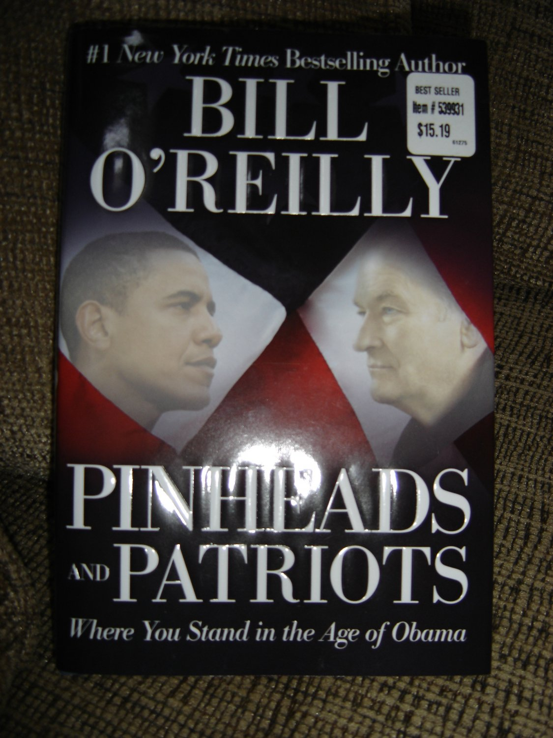 Pinheads and Patriots: Where You Stand in the Age of Obama hardcover book by Bill O'Reilly!