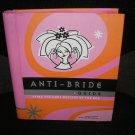 ANTI-BRIDE GUIDE: TYING THE KNOT OUTSIDE OF THE BOX BOOK by Carolyn Gerin & Stephanie Rosenbaum!
