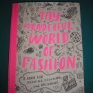 My Wonderful World of Fashion: A Book for Drawing, Creating and Dreaming by Nina Chakrabarti!