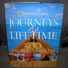 JOURNEYS OF A LIFETIME: 500 OF THE WORLD'S GREATEST TRIPS Book by National Geographic!