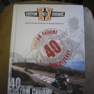 CUSTOM CHROME:WORLD&#39;S FINEST PRODUCTS FOR HARLEY-DAVIDSONS (1970-2010 40 Years of World&#39;s Finest)!