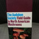 The Audubon Society Field Guide to North American Mushrooms Vinyl covered paperback–Jan. 1, 1981!