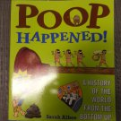 Poop Happened!: A History of the World from the Bottom Up by Sarah Albee, Robert Leighton!