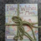 Fairy Wishes for Mom Paperback 2005 by Becky Kelly!