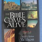 The Bible Comes Alive Clifford & Barbara Wilson Volume 2