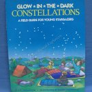 Glow in the Dark Constellations A Field Guide for Young Stargazers C. E. Thompson