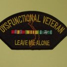 "DYSFUNCTIONAL VETERAN ""LEAVE ME ALONE"" HAT / SHOULDER MILITARY PATCH"