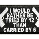 TRIED BY 12 CARRIED BY 6 MOTORCYCLE BIKER JACKET VEST MORALE MILITARY PATCH