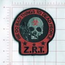 Z.R.T. ZOMBIE RESPONSE TEAM - WE DO BAD THINGS - TACTICAL MILITARY VELCRO PATCH
