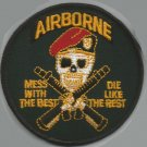 US AIRBORNE MESS WITH THE BEST - DIE LIKE THE REST MILITARY PATCH