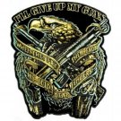 I'LL GIVE UP MY GUNS WHEN THEY PRY THEM EAGLE MOTORCYCLE BIKER MILITARY PATCH
