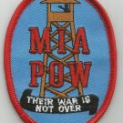 """POW  MIA  """"THEIR WAR IS NOT OVER"""" - TOWER MILITARY PATCH"""