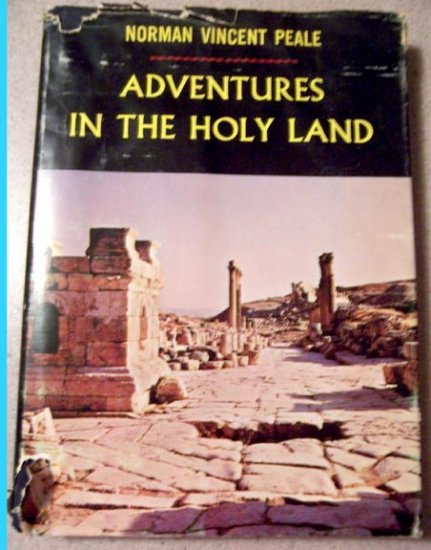 Adventures in the Holy Land by Norman Vincent Peale