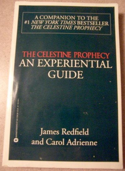 The Celestine Prophecy: An Experiential Guide by James Redfield