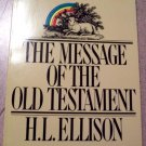 The Message of the Old Testament by H.L. Ellison