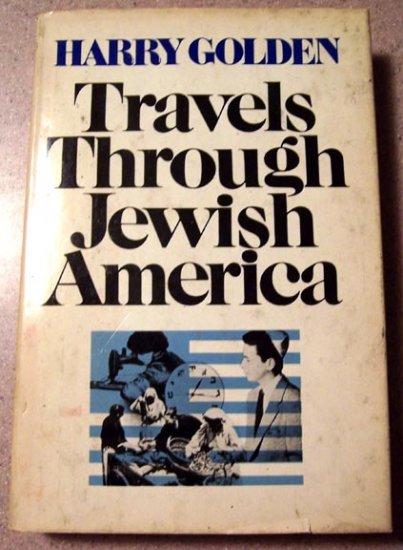 Travels Through Jewish America by Harry Golden