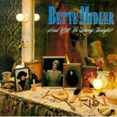 Bette Midler - Mud Will Be Flung Tonight! (CD 1989)